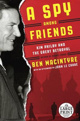 A Spy Among Friends By MacIntyre, Ben