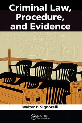 Criminal Law, Procedure, and Evidence By Signorelli, Walter P.